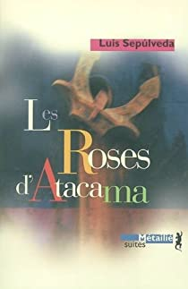 Les Roses d'Atacama par Sepúlveda