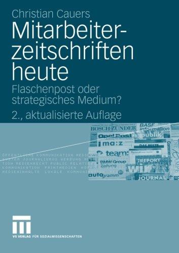 Mitarbeiterzeitschriften heute: Flaschenpost oder strategisches Medium? (German Edition) Taschenbuch – 28. April 2009 Christian Cauers 3531166492 Kommunikationswissenschaften Language