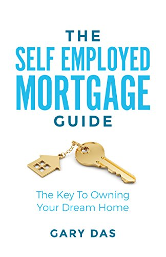 [E.B.O.O.K] The Self Employed Mortgage Guide: The Key to Owning your Dream Home ZIP