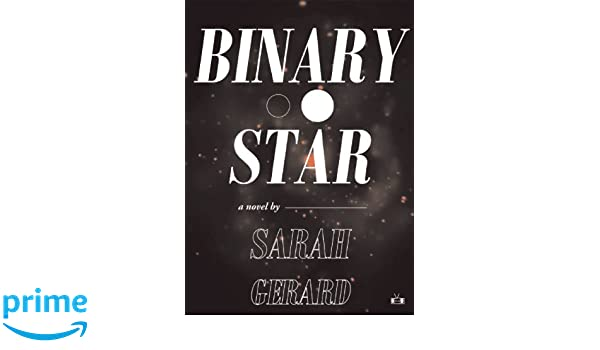 50537b5cd3 Binary Star: Amazon.es: Sarah Gerard: Libros en idiomas extranjeros
