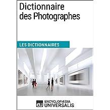 Dictionnaire des Photographes: Les Dictionnaires d'Universalis (French Edition)
