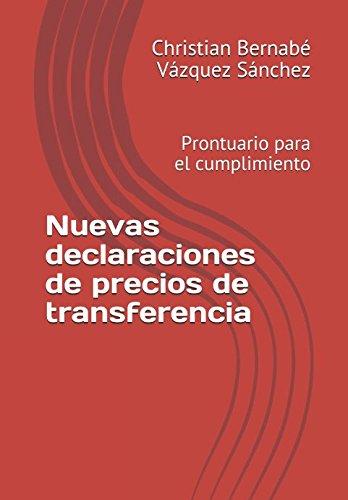 Nuevas declaraciones de precios de transferencia.: Prontuario para el cumplimiento (Spanish - Precios De Transferencia