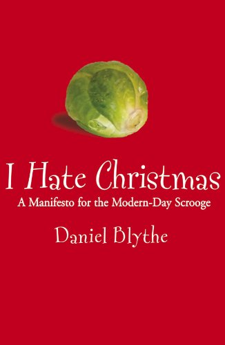 Blythe Journal (I Hate Christmas: A Manifesto for the Modern-Day Scrooge)