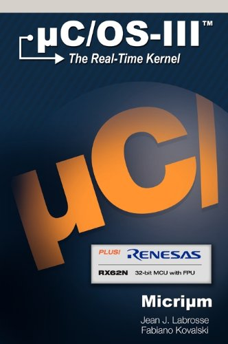 [PDF] uC/OS-III for the Renesas RX62N Free Download | Publisher : Micrium | Category : Computers & Internet | ISBN 10 : 0982337574 | ISBN 13 : 9780982337578