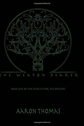 Download By Aaron S Thomas The Weapon Bearer (Search for the Brights) (Volume 1) (1st First Edition) [Paperback] ebook
