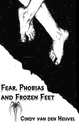 Fear, Phobias and Frozen Feet