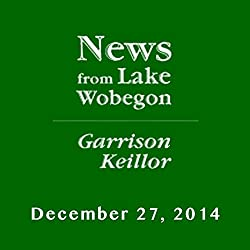 The News from Lake Wobegon from A Prairie Home Companion, December 27, 2014