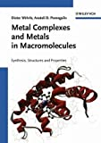 Metal Complexes and Metals in Macromolecules : Synthesis, Structure and Properties, Wöhrle, Dieter and Pomogailo, Anatolii D., 3527304991
