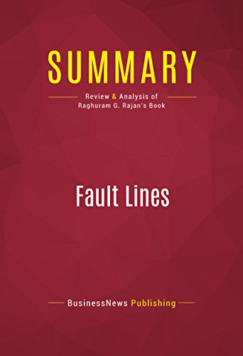 Summary: Fault Lines: Review and Analysis of Raghuram G. Rajan's Book