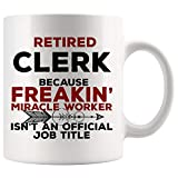 Clerk Mug Best Ever - Retired Retiring Retirement Not Official Job Title Best Law Top City Data Entry Mail Postal Post Office School Window Attendance Coffee Cup Funny World Gift Mom Dad