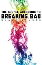 [(The Gospel According to Breaking Bad)] [Author: Blake Atwood] published on (November, 2013)