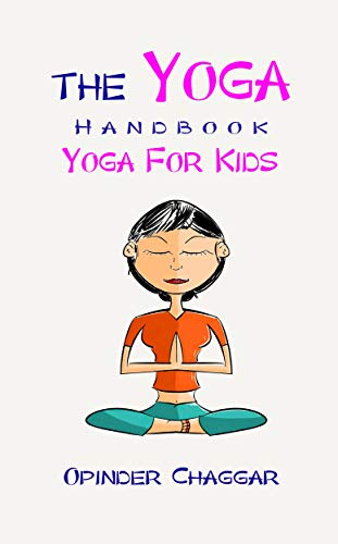 The Yoga Handbook: The Yoga Handbook: Yoga For Kids - Yoga ...