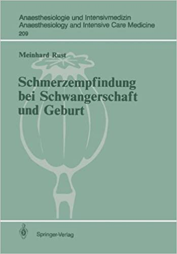 Schmerzempfindung bei Schwangerschaft und Geburt: Endorphinerge Schmerzmodulation (Anaesthesiologie und Intensivmedizin Anaesthesiology and Intensive Care Medicine)
