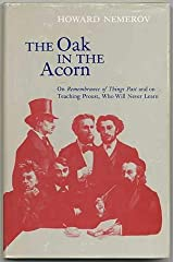 Oak in the Acorn: On Remembrance of Things Past and on Teaching Proust, Who Will Never Learn Hardcover