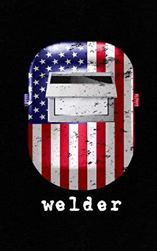 Welder: American Welding Flag Gift For Welder Dads or Grandpas   Bring Your Helmet, Gloves and Let