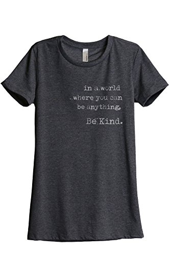in A World Where You Can Be Anything Be Kind Womens Fashion Relaxed T-Shirt Tee