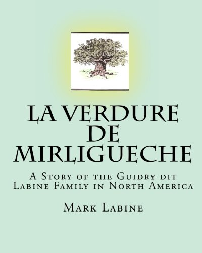 Download La Verdure de Mirligueche: A Story of the Guidry dit Labine Family in North America PDF