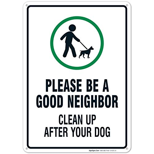 Clean Up After Your Dog Sign, Be A Good Neighbor Sign, 10x14 Rust Free Aluminum, Weather/Fade Resistant, Easy Mounting, Indoor/Outdoor Use, Made in USA by SIGO SIGNS