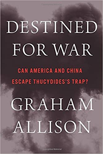 Image result for Destined for War, 2017 By: Graham Allison