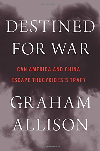 Destined for War: Can America and China Escape Thucydides's Trap? (Best Way To Learn Us History)