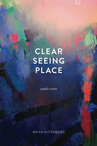 (Clear Seeing Place: Studio Visits)