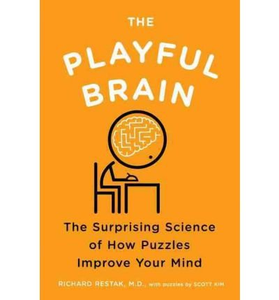 Read Online [ THE PLAYFUL BRAIN: THE SURPRISING SCIENCE OF HOW PUZZLES IMPROVE YOUR MIND Paperback ] Restak, Richard M. ( AUTHOR ) Dec - 06 - 2011 [ Paperback ] pdf epub