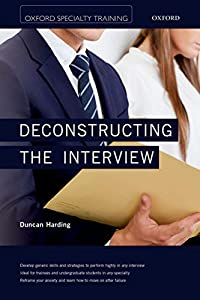 Deconstructing the Interview (Oxford Specialty Training: Revision Texts)