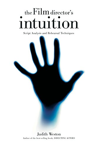 The Film Director's Intuition: Script Analysis and Rehearsal Techniques [Judith Weston] (Tapa Blanda)