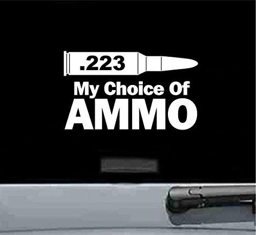 .223 My Choice Of Ammo Vinyl Decal Sticker