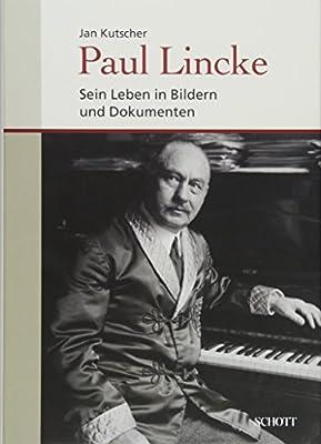 Paul Lincke Sein Leben In Bildern Und Dokumenten Amazonde Jan