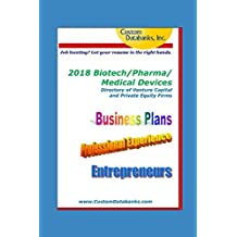 2018 Biotech/Pharma/Medical Devices Directory of Venture Capital and Private Equity Firms: Job Hunting? Get Your Resume in the Right Hands