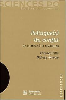 Politique(s) du conflit : De la grève à la révolution par Tarrow