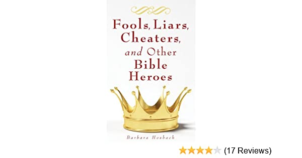 Fools, Liars, Cheaters, and Other Bible Heroes: Barbara Hosbach