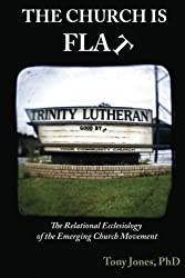 The Church Is Flat: The Relational Ecclesiology of the Emerging Church Movement