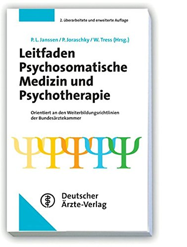 Leitfaden Psychosomatische Medizin und Psychotherapie: Orientiert an den Weiterbildungsrichtlinien der Bundesärztekammer