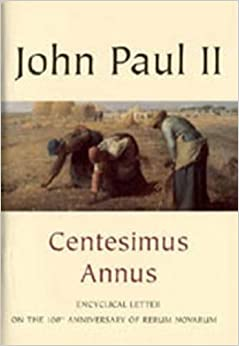 100th anniversary of rerum novarum centesimus annus encyclical letter addressed by the supreme pontiff john paul ii to his venerable brothers in the