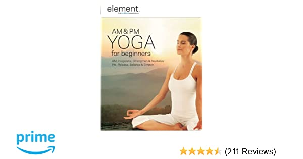Amazon Com Element Am Pm Yoga For Beginners Elena Brower Andrea Ambandos Movies Tv