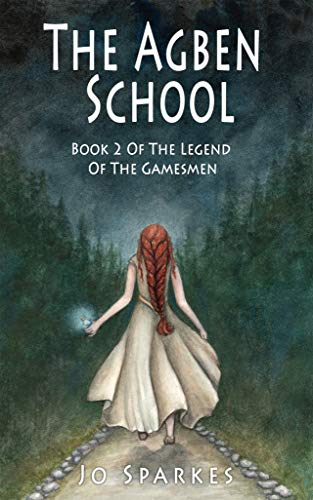 The Agben School: A Fantasy Tale of Heroes, Princes, and an Apprentice's Magic Potion (The Legend of the Gamesmen Book 2)