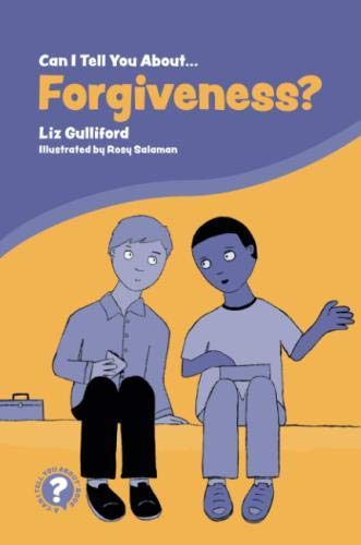 Can I Tell You About Forgiveness?: A Helpful Introduction for Everyone