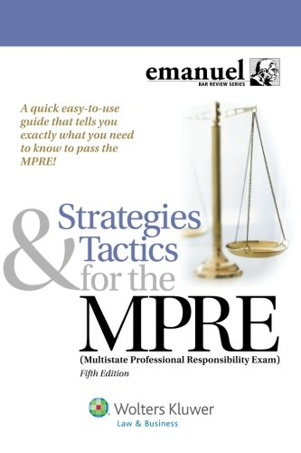 Strategies and Tactics for the MPRE (Multistate Professional Responsibility Exam) (Emanuel Bar Review)