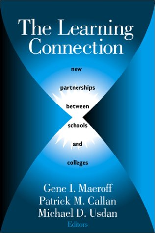 The Learning Connection: New Partnerships Between Schools and Colleges
