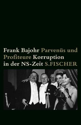 Parvenüs und Profiteure. Korruption in der NS-Zeit