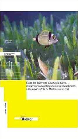 Lire en ligne Etude des sédiments superficiels marins, des herbiers à phanérogames et des peuplements à Caulerpa taxifolia de Menton au Cap d'Ail (France, Principauté de Monaco) pdf
