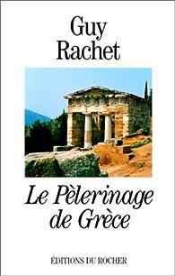 Le pèlerinage de Grèce par Guy Rachet