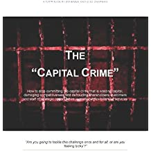 The Capital Crime (The value delivery based approach to strategy and project delivery Book 1)