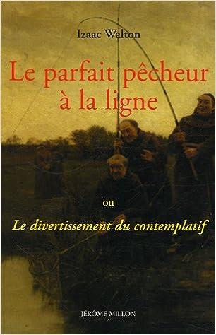 Download Online Le parfait pêcheur à la ligne : Ou Le divertissement du contemplatif pdf ebook