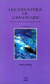 Les industries de l'imaginaire par Flichy