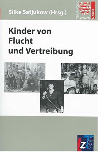 Kinder von Flucht und Vertreibung (Thüringen gestern und heute)