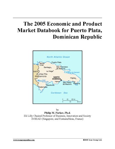 The 2005 Economic and Product Market Databook for Puerto Plata, Dominican Republic PDF