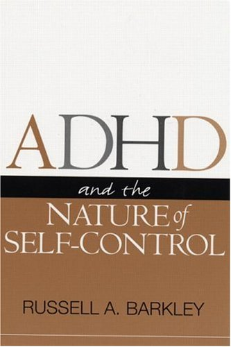 ADHD and the Nature of Self-Control